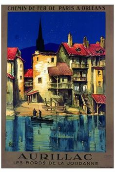 Vintage Railway Travel Poster - Aurillac - Les Bords de la Jordanne -Département du Cantal Région : Auvergne.
