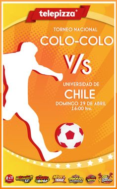 Colo Colo vs Universidad de Chile Domingo 29 de abril 16:00 horas Vía Telepizza