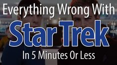 Everything Wrong With Star Trek (2009) In 5 Minutes Or Less (+playlist) things to umm attend to as we ainm for perfection..