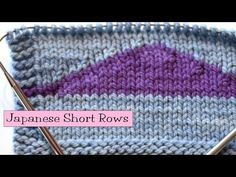 ‪Knitting Help - Japanese Short Rows‬‏ - YouTube
