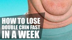 How To Lose Double Chin Fast in a Week Without Surgery and Without Exercise