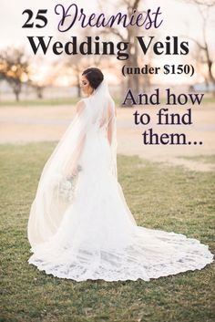 25 Dreamiest Affordable Wedding Veilsand How To Find Them