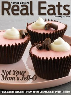 My jello is the cover story for this week's Real Eats eMagazine. The spread features some images and recipesfrom my new bookHello Jell-O!, including recipes for theChocolateRaspberryMousse Cup...