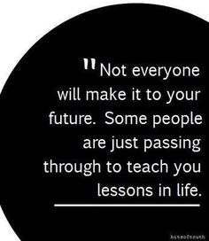 Some people are here to teach you a lesson.