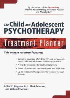 The Child and Adolescent Psychotherapy Treatment Planner by Arthur E. Jongsma Jr. http://www.amazon.com/dp/0471156477/ref=cm_sw_r_pi_dp_Q.FYtb07S67QXF17