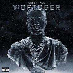 Gucci Mane  Woptober (Album Cover Release Date & Tracklist)