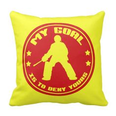 My Goal Is To Deny Yours, Field Hockey Cushion Throw Pillows