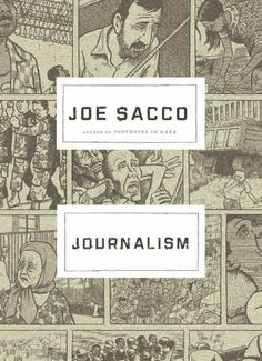 Journalism by Joe Sacco, http://www.amazon.com/dp/0805094865/ref=cm_sw_r_pi_dp_XdPUqb1D2BMPP/182-2092589-5553064
