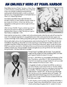 FREE 7-10 Bio of an African-American sailor aboard the West Virginia when the Japanese attacked Pearl Harbor. The short biography gives the important details of Dorie Miller's life as well as highlighting segregation in the US Navy and his deeds on December 7, 1941.