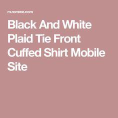 Black And White Plaid Tie Front Cuffed Shirt Mobile Site Criss Cross  Bikini 5b5f1c938