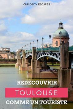 Redécouvrir Toulouse comme un touriste © Curiosity Escapes #visiteztoulouse