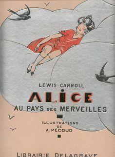 mudwerks:    twelvebells:    Alice au Pays des Merveilles parLewis Carroll, illustrations André Pécoud (1950) | viamaptitefabrique