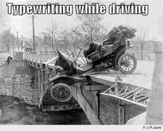 Typewriting While Driving Fail ( see = texting while driving has been an issue for quite a while !! )
