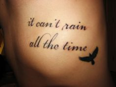 it can't rain all the time #tattoo