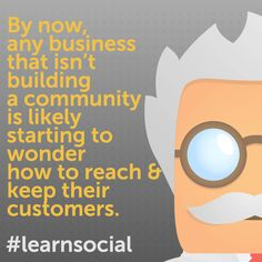 By now, any business that isn't building a brand community is likely starting to wonder how to reach & keep their customers. Business Leadership Quotes, Social Business, To Reach, Infographics, Create Yourself, How To Find Out, Community, Social Media, Content
