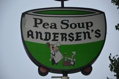 Pea Soup Andersen's Inn | many childhood memories of going here during family trips -De