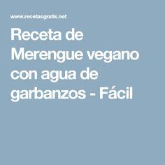 Receta de Merengue vegano con agua de garbanzos - Fácil