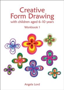 Image for Creative form drawing  : with children aged 6-10 yearsWorkbook 1