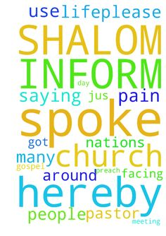 I AM SHALOM .....HEREBY TO INFORM PRAYER - I AM SHALOM .....HEREBY TO INFORM PRAYER REQUEST THAT JESUS SPOKE TO ME THROUGH A PASTOR WHO GOT TO OUR CHURCH FOR A MEETING ON THAT DAY GOD SPOKE TO ME SAYING HE WILL USE ME AROUND NATIONS TO PREACH HIS GOSPEL AM JUS 17 ....BUT AFTER THAT AM FACING MANY PAIN THROUGH PEOPLE IN MY LIFE..PLEASE DO PRAY FOR ME.. Posted at: https://prayerrequest.com/t/xec #pray #prayer #request #prayerrequest