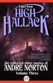 Tales from High Hallack, Volume Three: The Collected Short Stories of Andre Norton