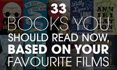 33 Books You Should Read Now, Based On Your Favourite Films