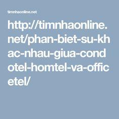 http://timnhaonline.net/phan-biet-su-khac-nhau-giua-condotel-homtel-va-officetel/