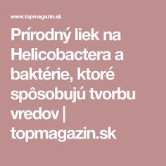 Prírodný liek na Helicobactera a baktérie, ktoré spôsobujú tvorbu vredov   topmagazin.sk Fit, Shape