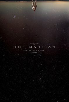 The Martian (2015) The Martian Movie Poster. Matt Damon. Dir. Ridley Scott