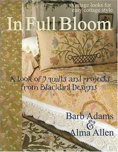 In-Full-Bloom-Quilt-book-Blackbird-Designs-Barb-Adams-Alma-Allen I can't find this book . Who can help me? Quilt Block Patterns, Pattern Blocks, Quilt Blocks, Bloom Book, Make Do, Blackbird Designs, Wool Art, Book Quilt, Star Quilts