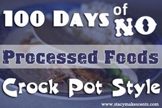 100 Days of NO Processed Meals – Crock Pot Style. Love that this is a no processed version. I'm a crock pot advocate, every busy woman should have one!