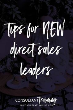 Tips for NEW Direct Sales Leaders- by Becky Launder @ MyConsultantTraining - When I was a new direct sales leader, I was a bit overwhelmed. And if you've just stepped into a direct sales leadership role, then you'll want to read my tips and pointers that will help set you up for success.#directseller #directsales #newdirectseller