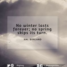 """#Quote: """"No winter lasts forever; no spring skips its turn."""" ~ Hal Borland"""