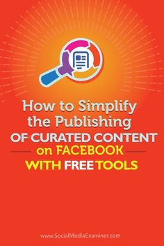 How to Simplify the Publishing of Curated Content on Facebook With Free Tools