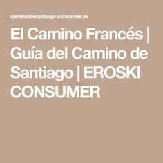 El Camino Francés | Guía del Camino de Santiago | EROSKI CONSUMER