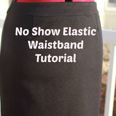 No Show Elastic Waistband Tutorial