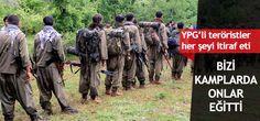 YPG'li teröristler itiraf etti: Bizi kamplarda onlar eğitti