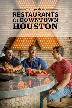Check Out Our Guide To The Top Restaurants In Downtown Houston Events Place