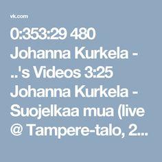 0:353:29 480 Johanna Kurkela - ..'s Videos 3:25 Johanna Kurkela - Suojelkaa mua (live @ Tampere-talo, 25.11.2016) 3 views 4:03 Johanna Kurkela - Ingrid (live @ Tampere-talo, 25.11.2016) 3 views 4:16 Johanna Kurkela - Kaikki askeleet, Live 20 views 3:03 Johanna Kurkela - Jotain kaunista ja hyvää, Live 6 views 4:15 Johanna Kurkela - Sudenmorsian, Live 3 views 3:34 Johanna Kurkela - Suojelkaa mua, Live 1 view 3:47 Johanna Kurkela - Kosketusta vailla vapiseva mies, Live 3 views 4:26 Johanna…