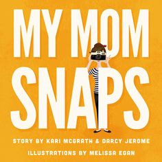 My Mom Snaps Book Review + Giveaway. This darling book is a sure to be a hit for kids and snap-happy moms alike! #photography #books