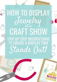 Jewelry is usually the most saturated category of product at a craft fair. Which means if you want to attract shoppers and make sales, your display needs to stand out. Here are 4 steps to creating a display that wows