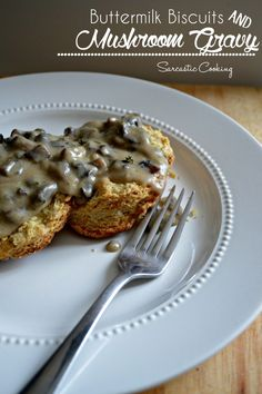 Buttermilk Biscuits and Mushroom Gravy \\ Sarcastic Cooking