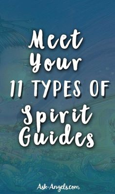 Meet Your 11 Types of Spirit Guides Now! >>