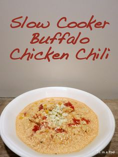 Slow Cooker Buffalo Chicken Chili with fire roasted tomatoes, chicken broth, cream cheese, buffalo wing sauce, corn, blue cheese