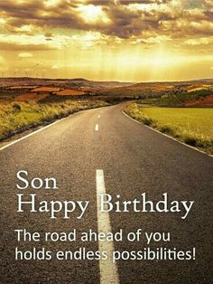 Send Free The Road of Life - Happy Birthday Wishes Card for Son to Loved Ones on Birthday & Greeting Cards by Davia. It's free, and you also can use your own customized birthday calendar and birthday reminders. Birthday Messages For Son, Happy Birthday Wishes For Him, Birthday Quotes For Daughter, Birthday Blessings, Birthday Wishes Quotes, Happy Birthday Funny, Sons Birthday, Happy Birthday Images, Birthday Love