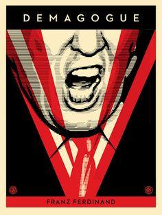 Shepard Fairey Demagogue Franz Ferdinand Poster... #Arsetculture #Inside_the_Rock_Poster_Frame #Gig_Posters