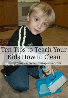 10 Tips to Teach Your Kids to Help You Clean Homeschool Encouragement
