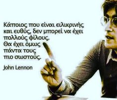 Quotations, Qoutes, Greek Quotes, Special People, John Lennon, So True, Wise Words, Best Quotes, Wisdom