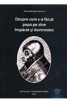 Despre cum s-a facut Papa pe sine Imparat si Dumnezeu