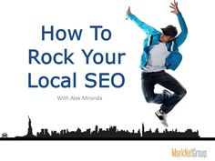 Google Local SEO -  How To Rock Your Local SEO by Marknet Group Inc via slideshare