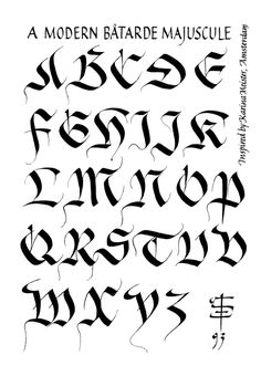 A Modern Bastarde - This was inspired by and modelled on a woodcut script of Karina Meister.